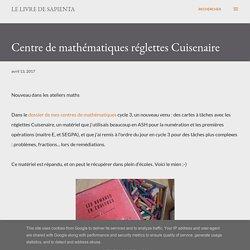 Le Livre de Sapienta: Centre de mathématiques réglettes Cuisenaire