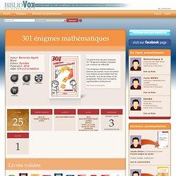 301 énigmes mathématiques sur BiblioVox, la bibliothèque numérique des bibliothèques municipales et départementales (eBook)