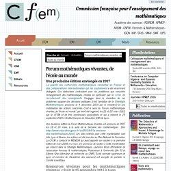 Forum mathématiques vivantes, de l'école au monde — Commission française pour l'enseignement des mathématiques
