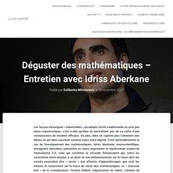 Déguster des mathématiques – Entretien avec Idriss Aberkane – LE GAI SAVOIR