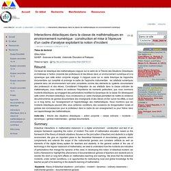Interactions didactiques dans la classe de mathématiques en environnement numérique : construction et mise à l'épreuve d'un cadre d'analyse exploitant la notion d'incident