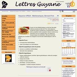 Séquence UPE2A - Mathématiques, Bernard FriotLettres Guyane