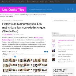 Histoires de Mathématiques. Les maths dans leur contexte historique. (Site de Prof)