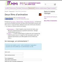 Deux films d'animation - Maison des mathématiques et de l'informatique de Lyon