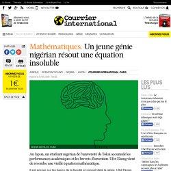 Mathématiques. Un jeune génie nigérian résout une équation insoluble