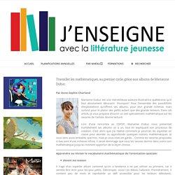 Travailler les mathématiques, au premier cycle, grâce aux albums de Marianne Dubuc – J'enseigne avec la littérature jeunesse