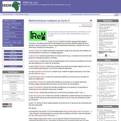 Mathématiques ludiques au Cycle 3 - IREM de Lyon