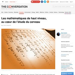 Les mathématiques de haut niveau, aucœur del'étude ducerveau