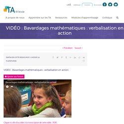 VIDÉO : Bavardages mathématiques : verbalisation en action - TA@l'école