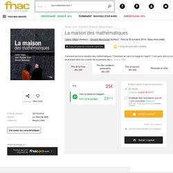 La maison des mathématiques - relié - Cédric Villani, Vincent Moncorgé - Achat Livre - Fnac.com