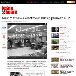 Max Mathews, electronic music pioneer, RIP