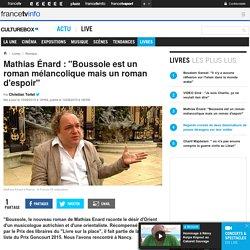 """Mathias Énard : """"Boussole est un roman mélancolique mais un roman d'espoir"""""""