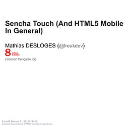 Sencha Touch - Mathias DESLOGES - ParisJS Meetup 5