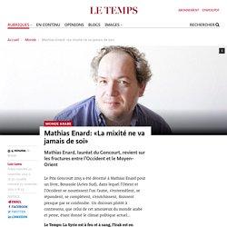 Mathias Enard : « La mixité ne va jamais de soi » - nov 2015