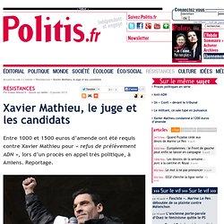 Procès ADN : Xavier Mathieu, le juge et les candidats