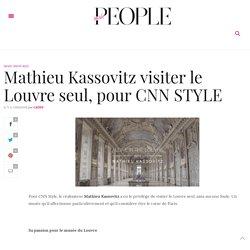 Mathieu Kassovitz visiter le Louvre seul, pour CNN STYLE – People Inside