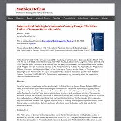 Mathieu Deflem (@mathieudeflem): International Policing in Nineteenth-Century Europe: The Police Union of German States, 1851-1866