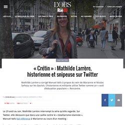 «Crétin»: Mathilde Larrère, historienne et snipeuse sur Twitter