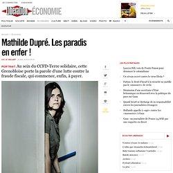 Mathilde Dupré. Les paradis enenfer !