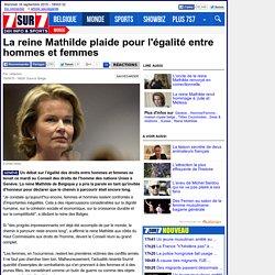 La reine Mathilde plaide pour l'égalité entre hommes et femmes