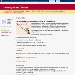 Le Blog d'ABC Maths: La corde égyptienne ou corde à 13 noeuds.