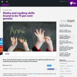 Maths and reading skills found to be 75 per cent genetic