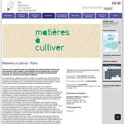 Matières à cultiver - Paris