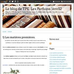 1) Les matières premières. - Le blog de TPE: Les Parfums 1èreS2