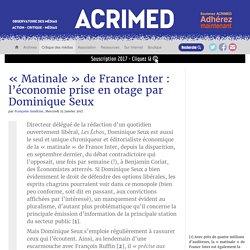 « Matinale » de France Inter : l'économie prise en otage par Dominique Seux