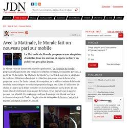 Avec la Matinale, le Monde fait un nouveau pari sur mobile - JDN