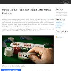 Matka Online – The Best Indian Satta Matka Platform