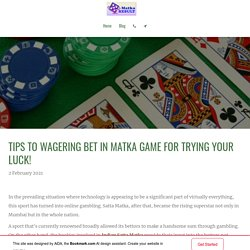 Matka Result - Tips to wagering Bet in Matka Game for Trying Your Luck!