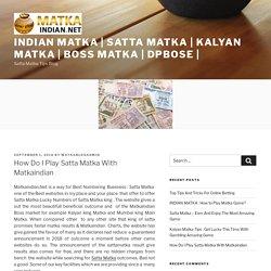 How Do I Play Satta Matka With Matkaindian