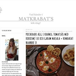 matkrabat - Pocherade ägg i krämig tomatsås med kokosmjölk och garam masala + hembakat naanbröd