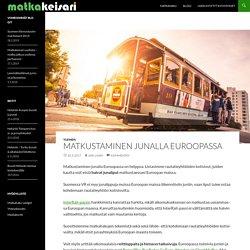 Matkustaminen junalla Euroopassa – Matkakeisari.fi