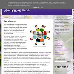 Matleenan blogi: Hybridiopetus