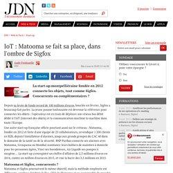 IoT : Matooma se fait sa place, dans l'ombre de Sigfox