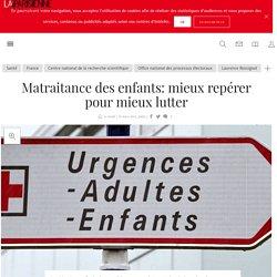 Matraitance des enfants: mieux repérer pour mieux lutter - La Parisienne