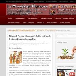 Mélusine & Pressine : fées serpents de l'ère matriarcale & mères bâtisseuses des mégalithes