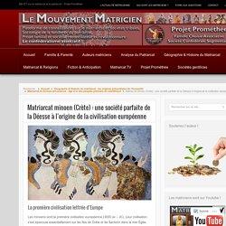 Matriarcat minoen (Crète) : une société parfaite à l'origine de la civilisation européenne