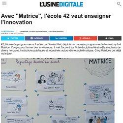 """Avec """"Matrice"""", l'école 42 veut enseigner l'innovation"""
