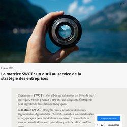 La matrice SWOT : un outil au service de la stratégie des entreprises - Ad Valoris :