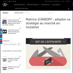Matrice d'ANSOFF : adapter sa stratégie au marché en mutation