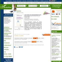 LES FAMILLES MONOPARENTALES - Matricentriques et patricentriques hétéro et homosexuelles, Huguette Caglar