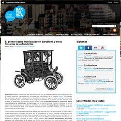 El primer coche matriculado en Barcelona y otras historias de automóviles