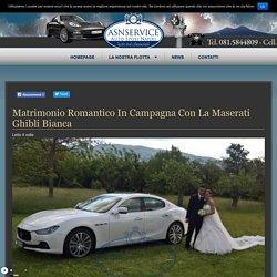 Matrimonio romantico in campagna con la Maserati Ghibli Bianca - Auto Sposi Napoli