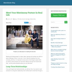 Meet Your Matrimony Partner In Real Life