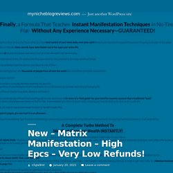New - Matrix Manifestation - High Epcs - Very Low Refunds!