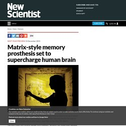 Matrix-style memory prosthesis set to supercharge human brain