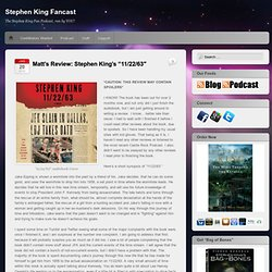 "Matt's Review: Stephen King's ""11/22/63″"